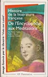 img - for Histoire de la litt rature fran aise, De l'encyclop die aux m ditations book / textbook / text book