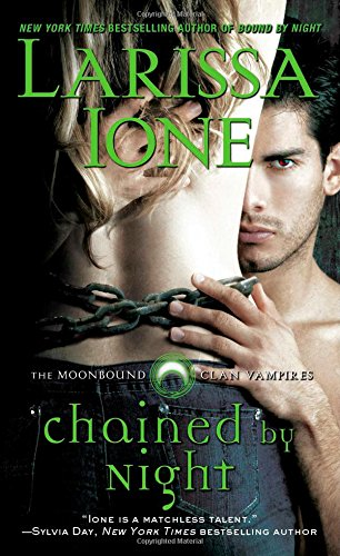 Chained By Night (Moonbound Clan Vampires)