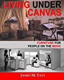 Living Under Canvas: Furniture For People On The Move