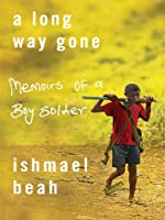 A Long Way Gone: Memoirs of a Boy Soldier (Thorndike Press Large Print Basic Series)