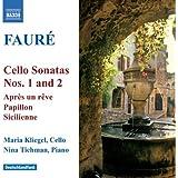 Fauré: Cello Sonatas Nos. 1 & 2 / Après un rêve / Papillon / Sicilienne