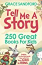 Tell Me A Story: 250 Great Books For Kids