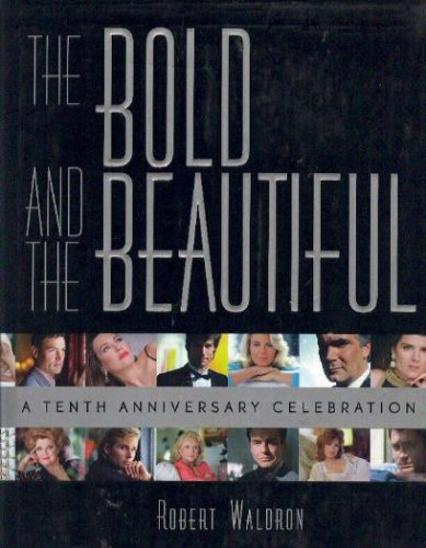 Image for The Bold and the Beautiful: A Tenth Anniversary Celebration