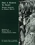 img - for Free A Marine To Fight: Women Marines In World War II (Marines in World War II Commemorative Series) by USMCR (Ret.), Colonel Mary V. Stremlow (2013-12-13) book / textbook / text book