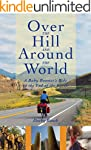 Over The Hill And Around The World: A...