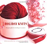 img - for Holiday Knits: 25 Great Gifts from Stockings to Sweaters book / textbook / text book