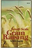 Small-Scale Grain Raising (0878571477) by Logsdon, Gene