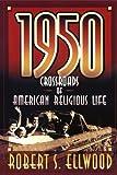 1950: Crossroads of American Religious Life
