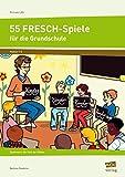 55 FRESCH-Spiele für die Grundschule: Spielend in die Welt der Silben (1. bis 4. Klasse) (Fit trotz LRS)