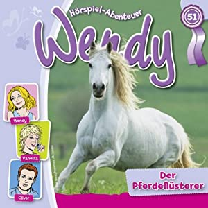Der Pferdeflüsterer (Wendy 51) Hörspiel