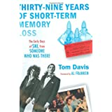 Thirty-Nine Years of Short-Term Memory Loss: The Early Days of SNL from Someone Who Was There ~ Tom Davis