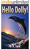 Children's Book: Hello Dolly!: Beautifully Illustrated Children's Bedtime Story Book