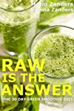 img - for Raw is the Answer: The 30 Day Green Smoothie Diet book / textbook / text book