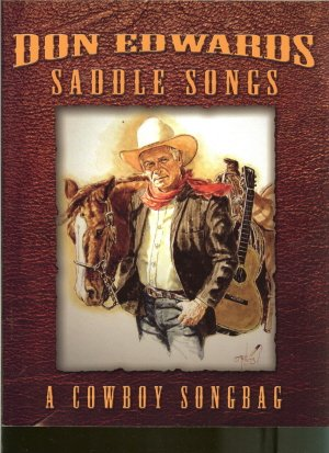 Don Edwards Saddle Songs A Cowboy Songbag, DON EDWARDS