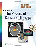 img - for Khan's The Physics of Radiation Therapy by Khan PhD, Faiz M., Gibbons PhD, John P. (2014) Hardcover book / textbook / text book