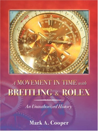 A Movement in Time With Breitling & Rolex: An Unauthorized History