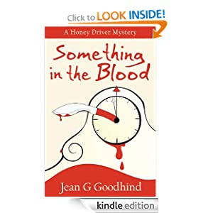 Something in the Blood: A Honey Driver Murder Mystery Jean G Goodhind