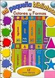 Mi Pequea Biblioteca de Colores y Formas (Spanish Edition)