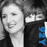 Arianna Huffington and Nora Ephron: Advice for Women at the 92nd Street Y | Arianna Huffington,Nora Ephron