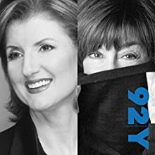 Arianna Huffington and Nora Ephron: Advice for Women at the 92nd Street Y  by Arianna Huffington, Nora Ephron Narrated by Gail Saltz