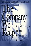 img - for The Company We Keep: Collaboration in the Community College book / textbook / text book
