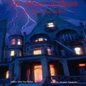 The House of Death | [Drac Von Stoller]