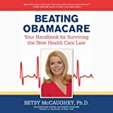 Beating Obamacare: Your Handbook for Surviving the New Health Care Law