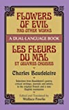 Flowers of Evil and Other Works/Les Fleurs du Mal et Oeuvres Choisies: A Dual-Language Book (Dover Foreign Language Study Guides) (0486270920) by Baudelaire, Charles