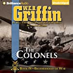 The Colonels: Brotherhood of War Series, Book 4 (       UNABRIDGED) by W. E. B. Griffin Narrated by Eric G. Dove