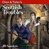 Glen & Tyler's Scottish Troubles | [JB Sanders]