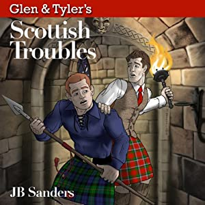 Glen & Tyler's Scottish Troubles Audiobook