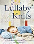 Lullaby Knits: Over 20 Knitting Patte...