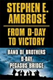 img - for Stephen E. Ambrose From D-Day to Victory E-book Box Set: Band of Brothers, D-Day, Pegasus Bridge book / textbook / text book