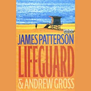 Lifeguard | [James Patterson, Andrew Gross]