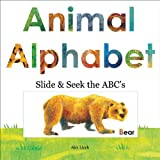 img - for Animal Alphabet: Slide and Seek the ABCs book / textbook / text book