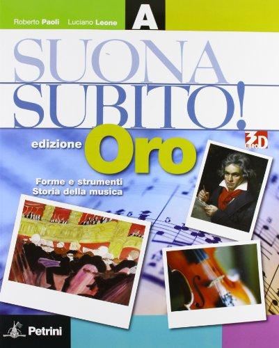 Suonasubito! Modulo A-B: Forme e strumenti-Storia della musica. Ediz. oro. Per la Scuola media. Con DVD