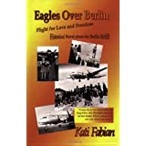 Eagles Over Berlin ~ Kati Fabian