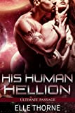 His Human Hellion (Ultimate Passage Book 2)