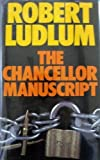 Chancellor Manuscript (0246109858) by Ludlum, Robert