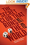 The Secret Club That Runs the World:...
