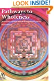 Pathways to Wholeness: Archetypal Astrology and the Transpersonal Journey (Muswell Hill Press)