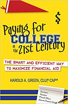 Paying For College In The 21st Century: The Smart And Efficient Way To Maximize Financial Aid