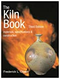 img - for The Kiln Book: Materials, Specifications & Construction (Ceramics) book / textbook / text book