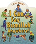 I Can Say Bismillah Anywhere! (I Can...