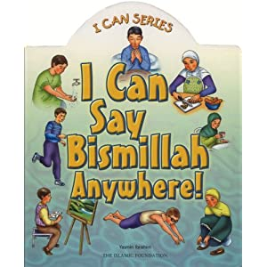 I Can Say Bismillah Anywhere! (I Can (Islamic Foundation))