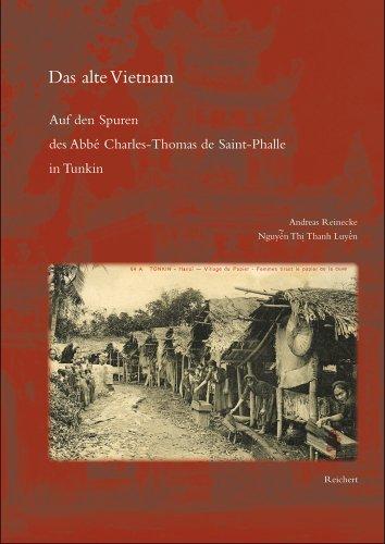 Das alte Vietnam: Auf den Spuren des Abbé Charles-Thomas de Saint-Phalle in Tunkin (German Edition)