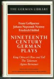 img - for Nineteenth-Century German Plays: King Ottocar's Rise and Fall / the Talisman / Agnes Bernauer (German Library) book / textbook / text book