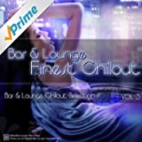 Bar & Lounge Finest Chillout Vol. 3 - Single