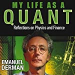 My Life as a Quant: Reflections on Physics and Finance | Emanuel Derman