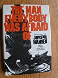 The man everybody was afraid of (A Rinehart suspense novel)